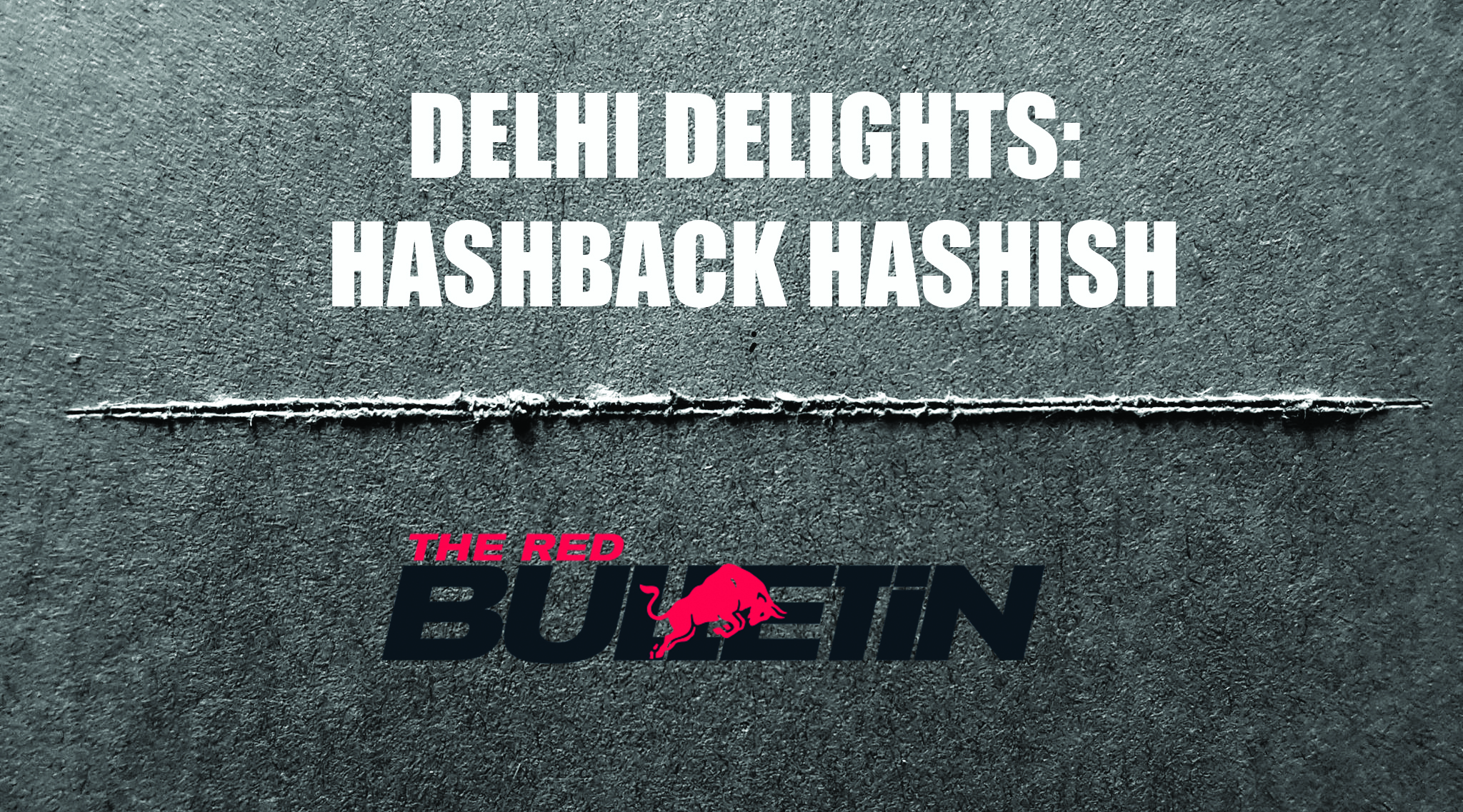 Red Bulletin dive in to Delhi's delights with Hashback Hashish